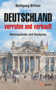Das nee Werk von Dr. Wolfgang Bittner!