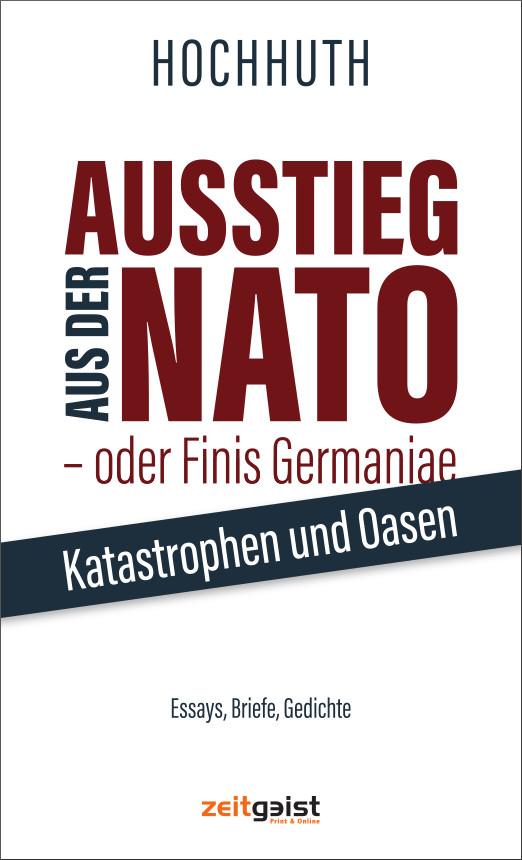 Rolf Hochhuth: Ausstieg aus de NATO - oder Finis Germaniae